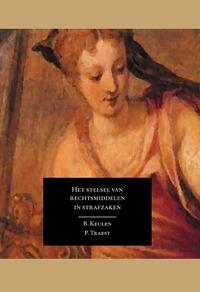 Het stelsel van rechtsmiddelen in strafzaken-B.F. Keulen, Philip Traest