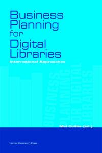 Business planning for digital libraries-Angel Borrego, Genevieve Clavel-Merrin, Ian Anderson, Lluis Anglada