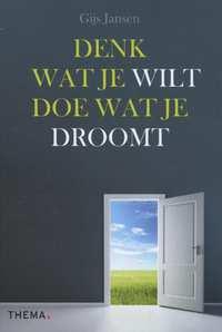 Denk wat je wilt doe wat je droomt-Gijs Jansen