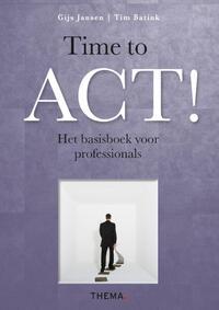 Time to ACT!-Gijs Jansen, Tim Batink