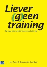 Liever (g)een training-Boudewijn Overduin, Jos Arets