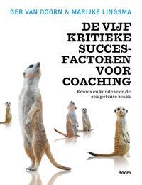 De vijf kritieke succesfactoren voor coaching-Ger van Doorn, Marijke Lingsma-eBook
