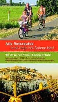 Alle fietsroutes in de regio het Groene Hart-Bas van der Post, Hans Bruckman, Reinier Sijbrands