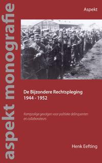 De Bijzondere Rechtspleging 1944-1952-Henk Eefting