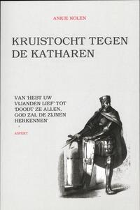 Kruistocht tegen de Katharen-Ankie Nolen