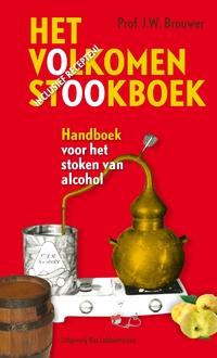 Het volkomen stookboek. Handboek voor het stoken van alcohol-J.W. Brouwer-eBook