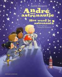 Hoe word je astronaut?-Andre Kuipers