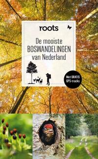De mooiste boswandelingen van Nederland-Roots