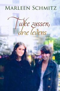 Twee zussen, drie levens-Marleen Schmitz-eBook