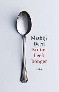 Brutus heeft honger-Mathijs Deen