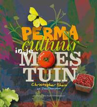 Permacultuur in je moestuin-Christopher Shein, Julie Thompson
