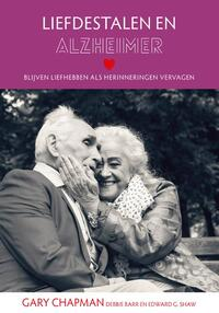 Liefdestalen en Alzheimer-Debbie Barr, Edward G. Shaw, Gary Chapman