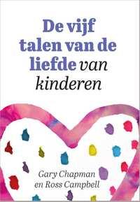 De vijf talen van de liefde van kinderen-Gary Chapman, Ross Campbell