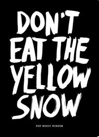Dont eat the yellow snow-Marcus Kraft