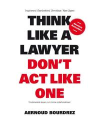 Think like a lawyer don t act like one-Aernoud Bourdrez