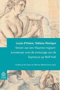 Tableau Poétique-Frederica van Dam, Lucas Heere d', Werner Waterschoot