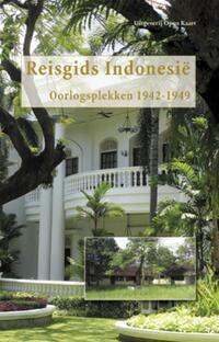 Reisgids Indonesië - Oorlogsplekken 1942-1949-Alfred Birney, Ferry Bounin, Hans van den Akker, Paulien van de Geest