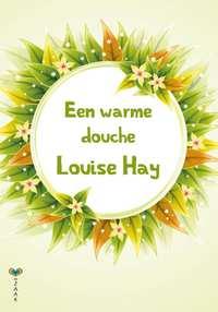 Een warme douche-Louise Hay