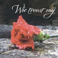 Wie troost mij-Cees Baan
