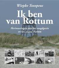 Ik ben van Rottum-Wiepke Toxopeus