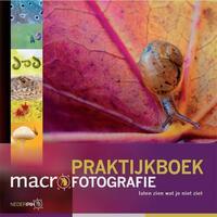 Praktijkboek macrofotografie-Arjen Drost, Jaap Schelvis, Joris van Alphen, Leon Baas, Paul van Hoof, Ron Poot