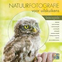 Natuurfotografie voor uilskuikens-Arno Hoeve Ten, Daan Schoonhoven, Jaap Schelvis
