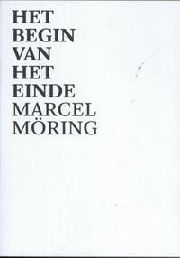 Het begin van het einde-Marcel Möring