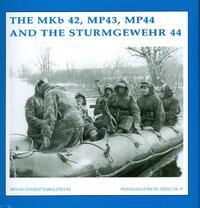 The MKb42, MP43 MP44 and the sturmgewehr 44-G. de Vries, R.J. Martens