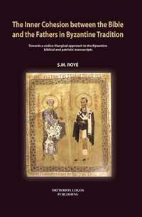 The Inner Cohesion between the Bible and the Fathers in Byzantine Tradition-S.M. Roye