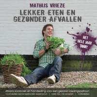 Lekker eten en gezonder afvallen-Mathijs Vrieze