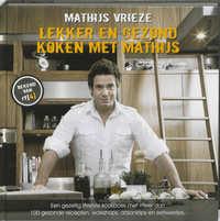 Lekker en gezond koken met Mathijs-Mathijs Vrieze