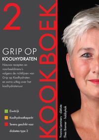 Grip op Koolhydraten - Kookboek 2-Thea Bremer, Yvonne Lemmers