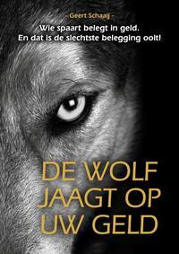 De wolf jaagt op uw geld-Geert Schaaij