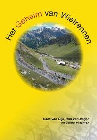 Het geheim van wielrennen-Guido Vroemen, Hans van Dijk, Ron van Megen-eBook