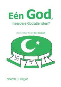 Een God, meerdere Goddiensten?-Neorah R. Bajjar