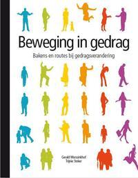 Beweging in gedrag-Gerald Morssinkhof, Trijnie Stoker