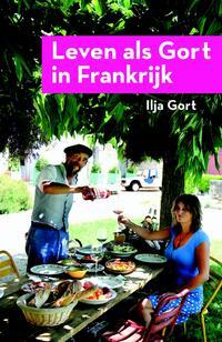 Leven als Gort in Frankrijk-Ilja Gort-eBook