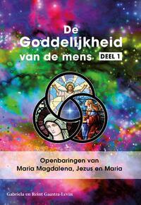 Openbaringen van Maria Magdalena, Jezus en Maria-Gabriela Gaastra-Levin, Reint Gaastra-Levin-eBook