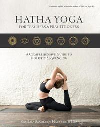 Hatha Yoga for teachers and practitioners-Kalyani Hauswirth-Jain, Ram Jain
