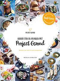 Lekker eten en afvallen met Project Gezond (deel 2)-Natalia Rakhorst, Walter Rakhorst