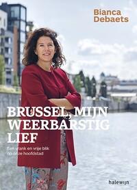 Brussel, mijn weerbarstig lief-Bianca Debaets