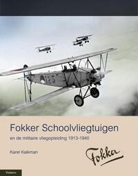 Militaire Historie: Fokker schoolvliegtuigen-Karel Kalkman