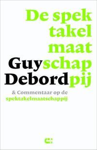 De spektakelmaatschappij & commentaar op de spektakelmaatschappij-Guy Debord