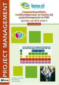 Competentieprofielen, Certificeringniveaus en Functies bij projectmanagement en PMO-Bert Hedeman, Henny Portman, Jan Willem Donselaar