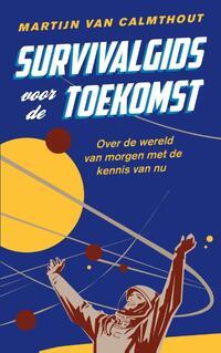 Survivalgids voor de toekomst-Martijn van Calmthout-eBook