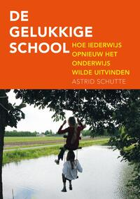 De gelukkige school-Astrid Schutte