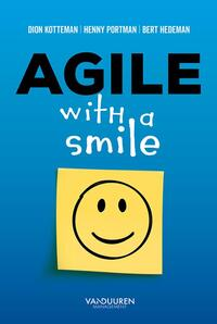 Agile with a smile-Bert Hedeman, Dion Kotteman, Henny Portman
