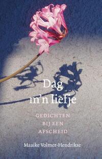 Dag m´n liefje-Maaike Volmer-Hendrikse