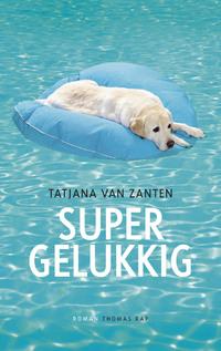 Supergelukkig-Tatjana van Zanten-eBook