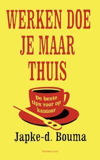 Werken doe je maar thuis-Japke-D. Bouma-eBook